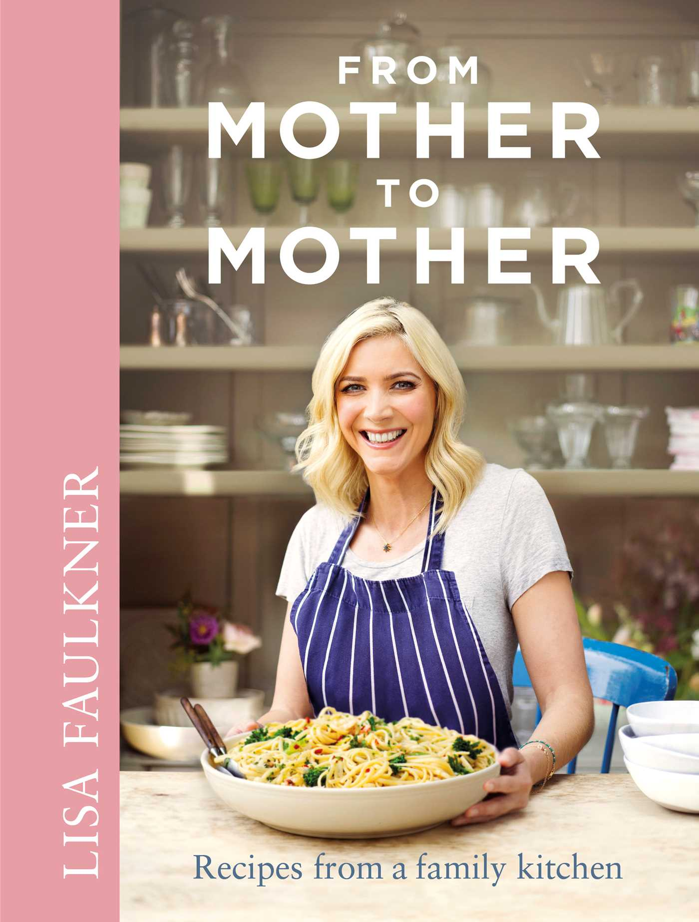 Lisa Faulkner, From Mother To Mother, New Book